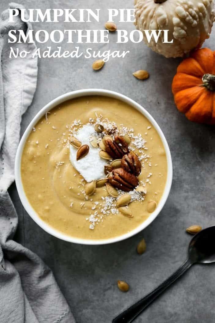 Pumpkin Pie Smoothie Bowl (No Added Sugar) - Unsweetened Caroline
